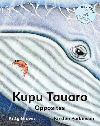 Kupu Tauaro - Opposites (Reo Pepi Toru Series 3)
