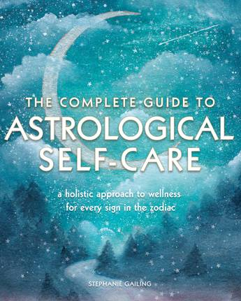 The Complete Guide to Astrological Self Care