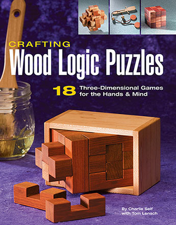 Crafting Wood Logic Puzzles Charlie Self With Tom Lensch