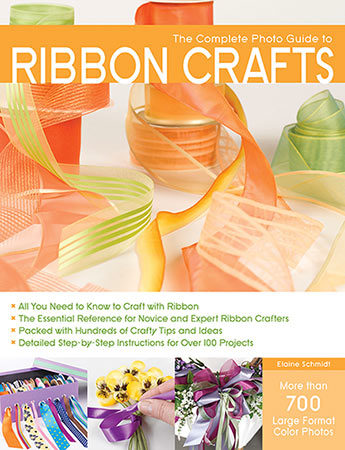 The Complete Photo Guide To Ribbon Crafts Elaine Schmidt