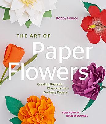 The Art Of Paper Flowers Bobby Pearce 9781589239364 Murdoch Books