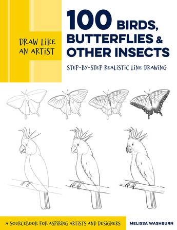 100 Birds, Butterflies, and Other Insects (Draw Like an Artist)