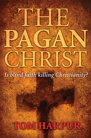 The Pagan Christ - Tom Harpur - 9781741145960 - Allen