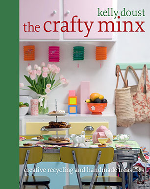 The Crafty Minx Kelly Doust 9781741964950 Murdoch Books