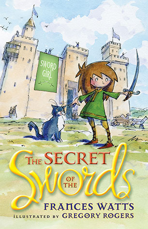 the secret of the swords sword girl book 1 frances watts