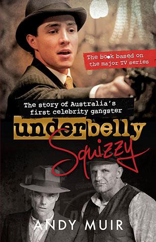 Underbelly Squizzy - Andy Muir - 9781743316504 - Allen