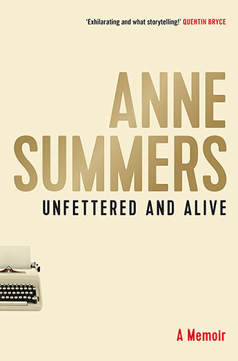 Unfettered and Alive - Anne Summers - 9781743318416 - Allen