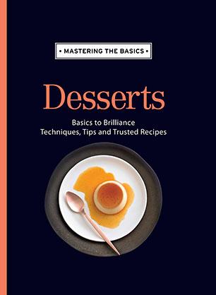 Mastering the Basics: Desserts