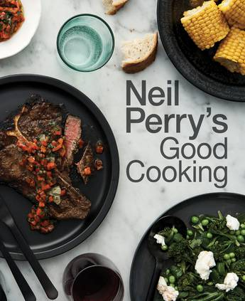 Neil Perry's Good Cooking