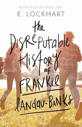 Disreputable History of Frankie Landau-Banks by E Lockhart