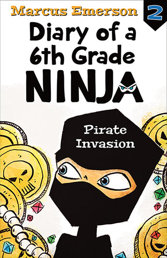 pirate invasion diary of a 6th grade ninja book 2 marcus emerson