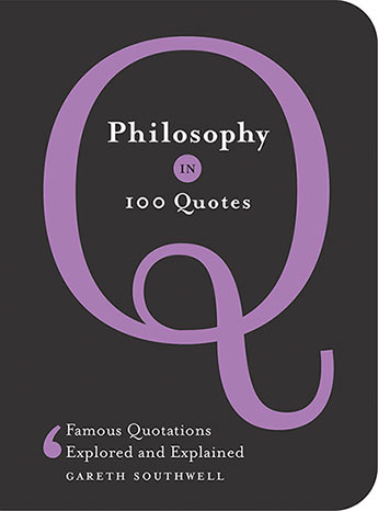 Philosophy in 100 Quotes