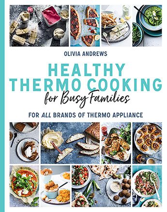 Healthy thermo cooking for busy families olivia andrews 9781760631918g download cover get cooking healthy meals forumfinder Images