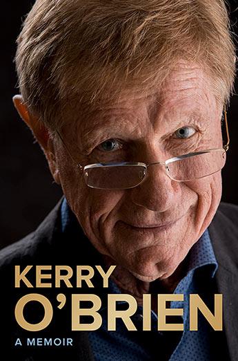 Kerry O'Brien, A Memoir
