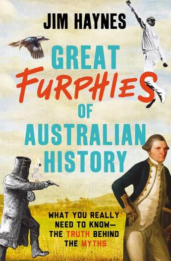 Great Furphies of Australian History