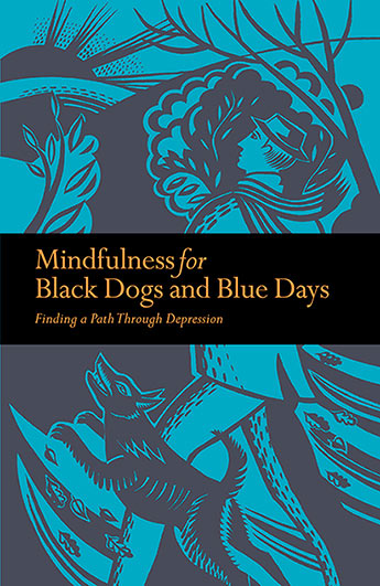 Mindfulness for Black Dogs and Blue Days