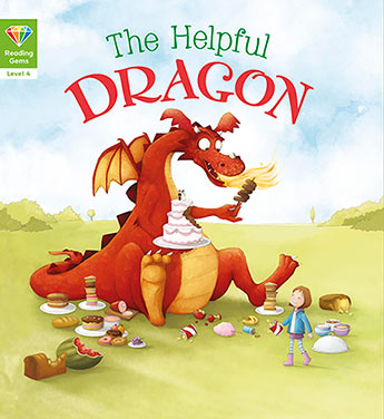 The Helpful Dragon Reading Gems Level 4 Chris Saunders