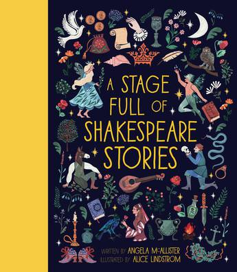 A Stage Full of Shakespeare Stories - Angela McAllister