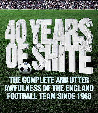 40 Years of Shite