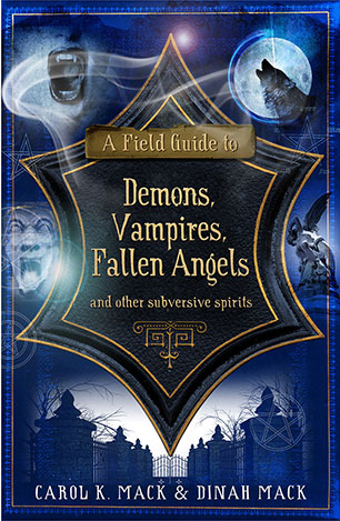 A Field Guide to Demons, Vampires, Fallen Angels