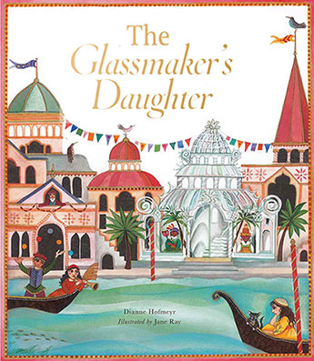 The Glassmaker's Daughter - Dianne Hofmeyr, illustrated by Jane Ray