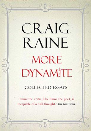 More Dynamite Craig Raine 9781848872875 Allen Unwin Australia