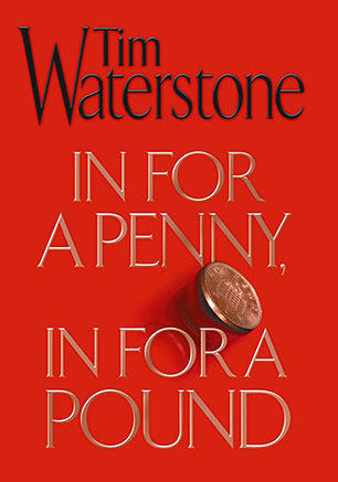 in for a penny in for a pound waterstone tim
