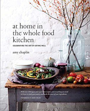 At Home In The Whole Food Kitchen Amy Chaplin Photographs By