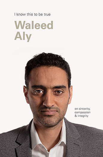 Waleed Aly (I Know This To Be True)