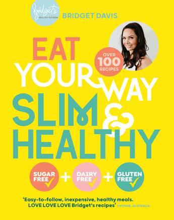 Eat Your Way Slim & Healthy