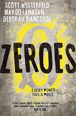 Zeroes by Scott Westerfeld, Margo Lanagan and Deborah Biancotti