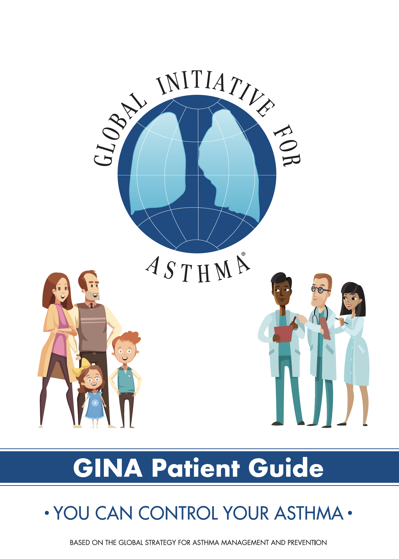 GINA Patient Guide for Asthma: You can control your asthma