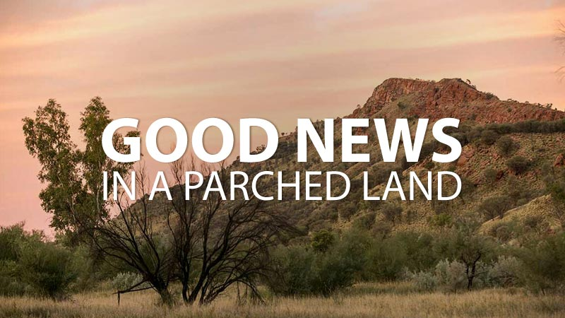 Good News In A Parched Land