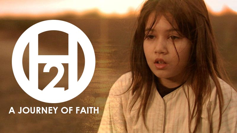 H20: A Journey of Faith