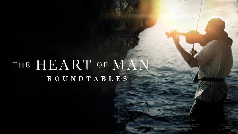 The Heart of Man - Roundtables