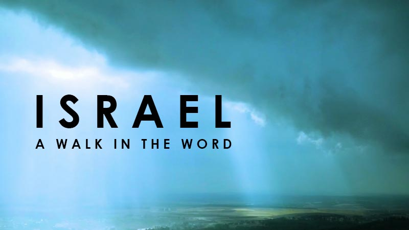 Israel – A Walk in the Word