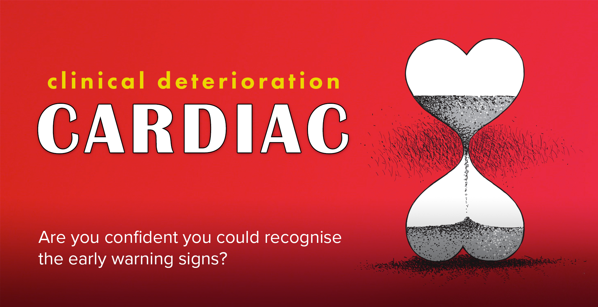 Cover image for: 'Clinical Deterioration: Cardiac'