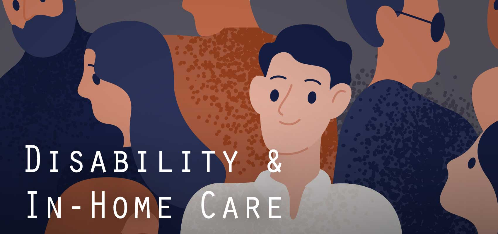 Disability and In-Home Care