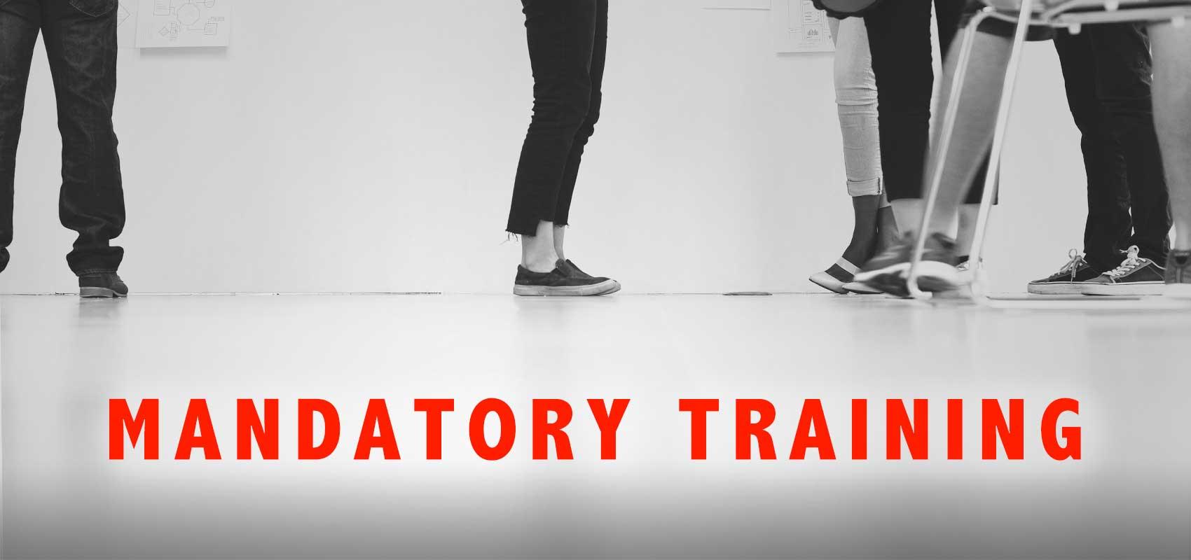 Mandatory Training