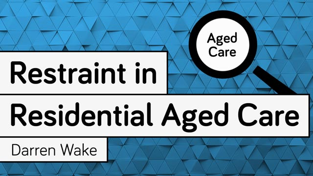 Image for Restraint in Residential Aged Care