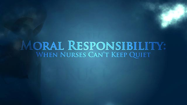 Cover image for: Moral Responsibility: When Nurses Can't Keep Quiet