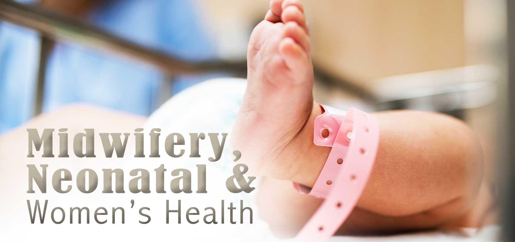 Midwifery, Neonatal and Women's Health