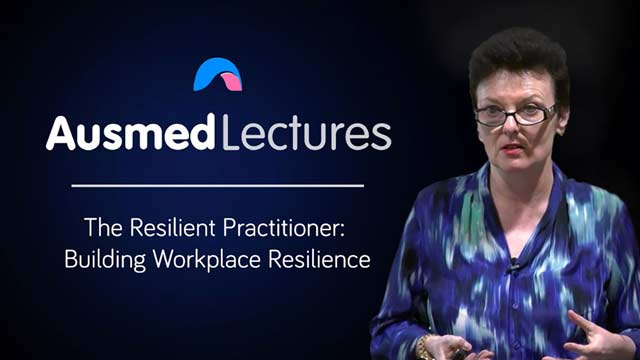 Cover image for lecture: The Resilient Practitioner: Building Workplace Resilience