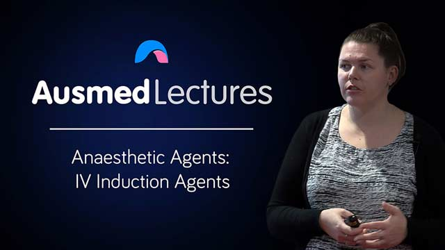Cover image for lecture: Anaesthetic Agents: IV Induction Agents
