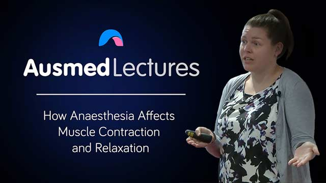 Cover image for lecture: How Anaesthesia Affects Muscle Contraction and Relaxation