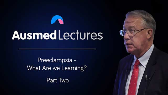 Cover image for lecture: Preeclampsia - What Are we Learning? (Part Two)