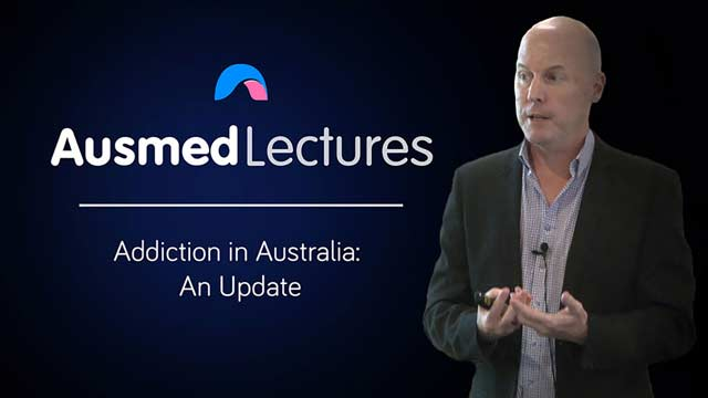 Cover image for lecture: Addiction in Australia: An Update