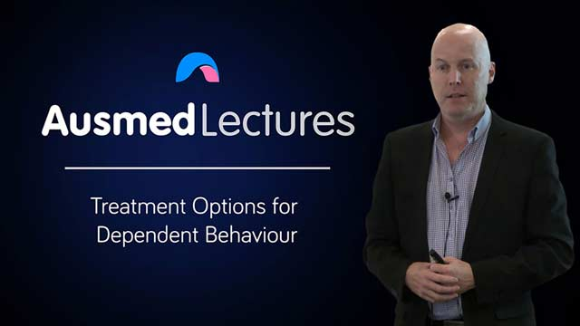 Cover image for lecture: Treatment Options for Dependent Behaviour