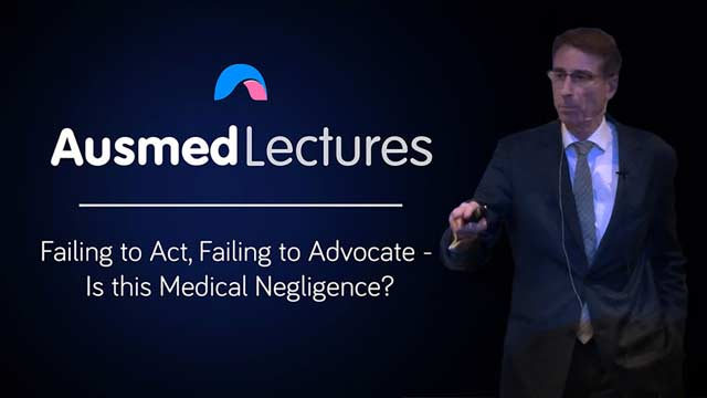 Cover image for lecture: Failing to Act, Failing to Advocate - Is this Medical Negligence?
