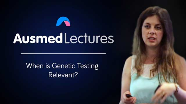 Cover image for lecture: When is Genetic Testing Relevant?